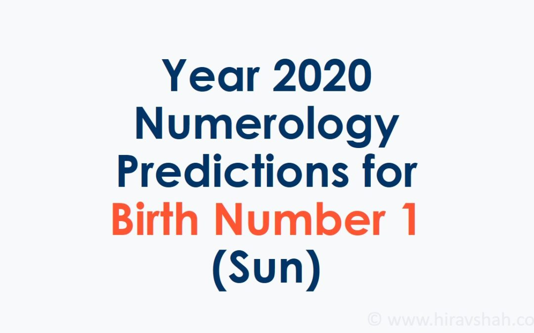 Year 2020 Numerology Predictions for Birth Number 1 (Sun)