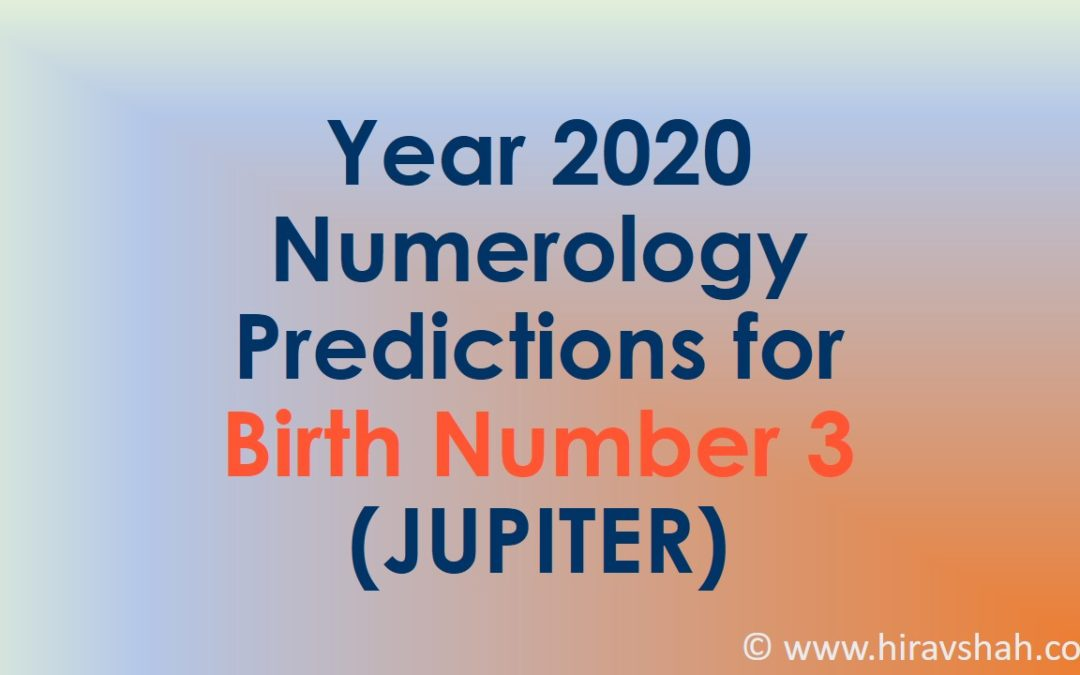 Year 2020 Numerology Predictions for Birth Number 3 (JUPITER)