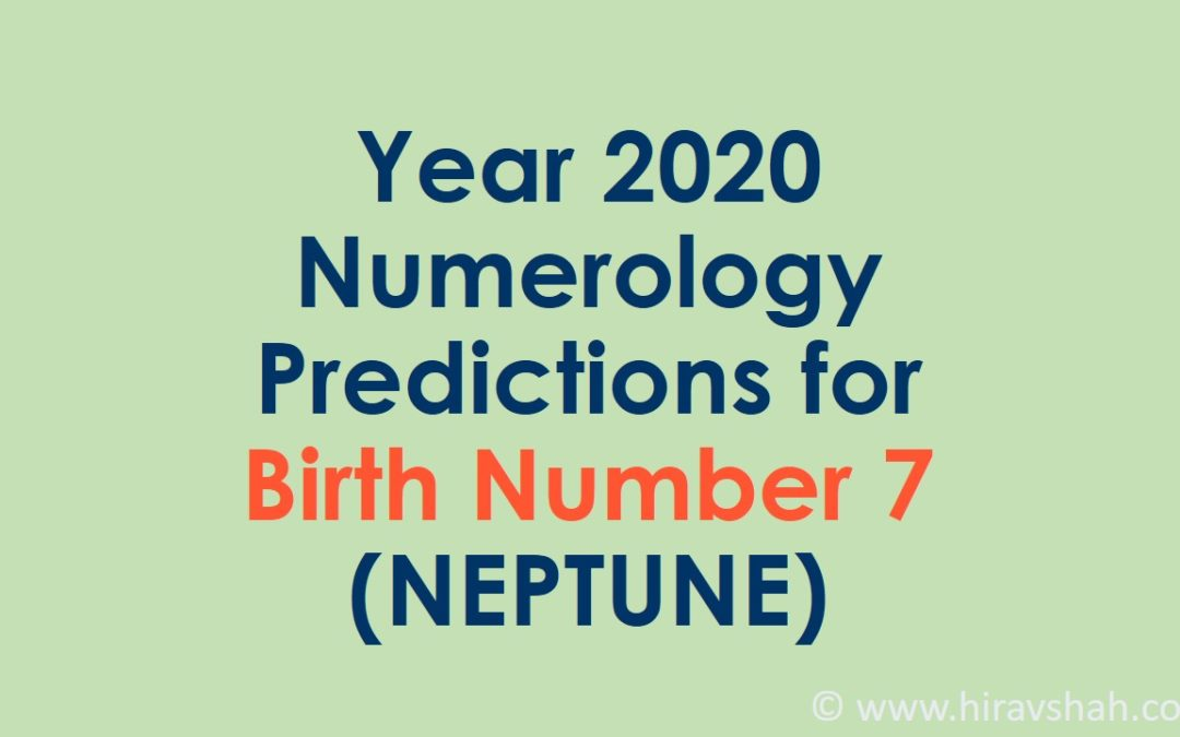 Year 2020 Numerology Predictions for Birth Number 7 (NEPTUNE)