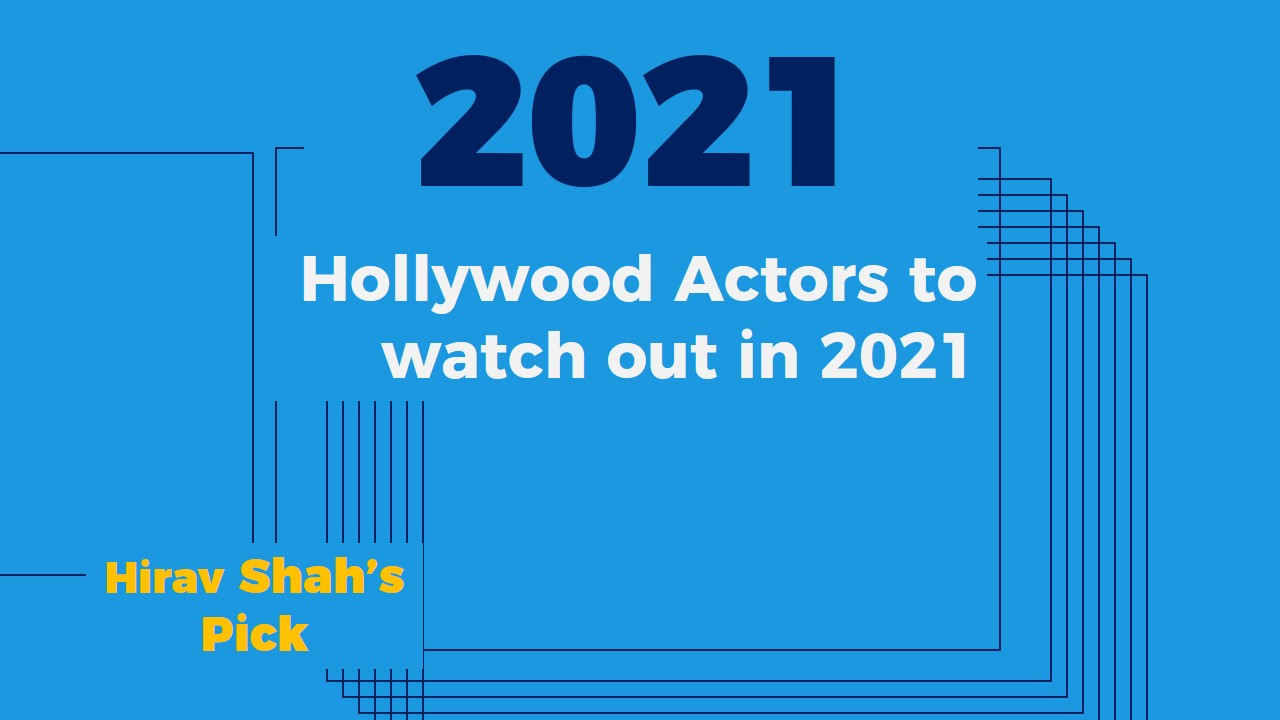 Top 20 Picks For Hollywood Actors to watch out in 20